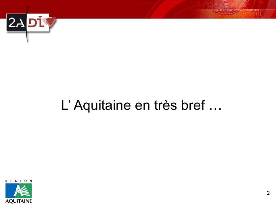 2 L Aquitaine en très bref …
