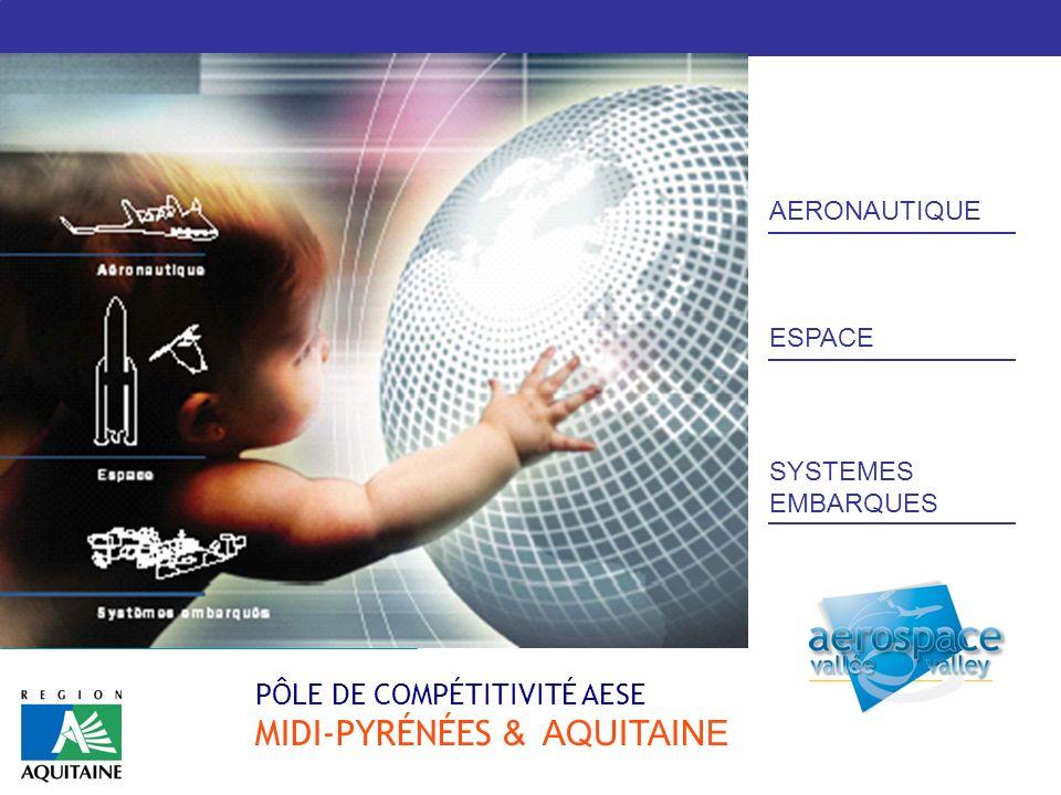 PÔLE DE COMPÉTITIVITÉ AESE MIDI-PYRÉNÉES & AQUITAINE AERONAUTIQUE ESPACE SYSTEMES EMBARQUES