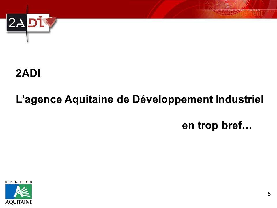 5 2ADI Lagence Aquitaine de Développement Industriel en trop bref…