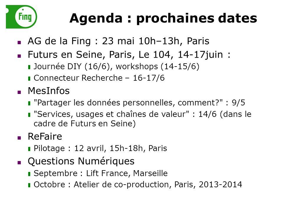 Agenda : prochaines dates AG de la Fing : 23 mai 10h–13h, Paris Futurs en Seine, Paris, Le 104, 14-17juin : Journée DIY (16/6), workshops (14-15/6) Co