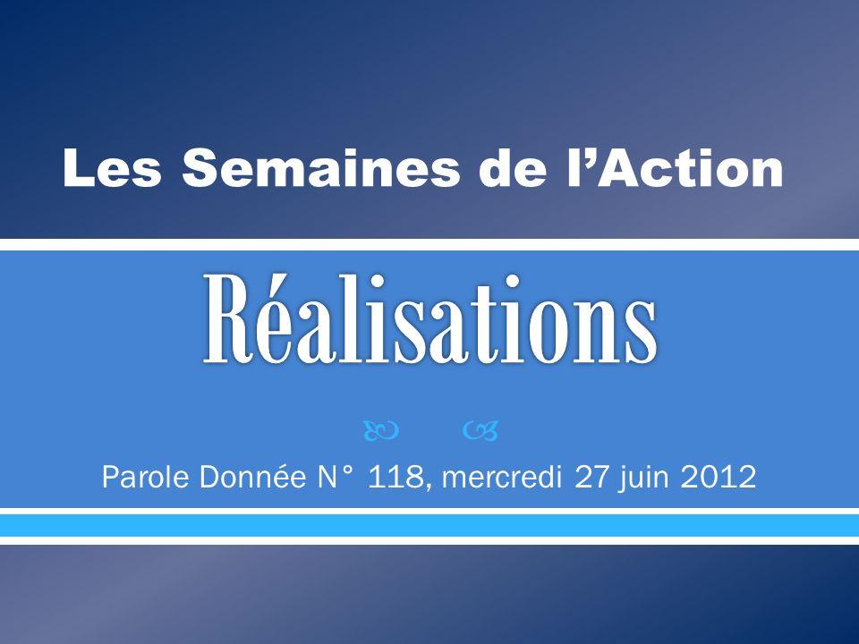 Parole Donnée N° 118, mercredi 27 juin 2012 Les Semaines de lAction