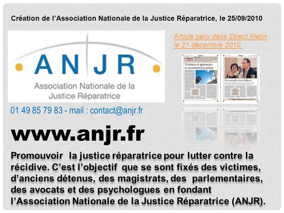 Article paru dans Direct Matin le 21 décembre 2010. Promouvoir la justice réparatrice pour lutter contre la récidive. Cest lobjectif que se sont fixés