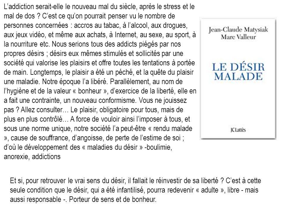 Laddiction serait-elle le nouveau mal du siècle, après le stress et le mal de dos .