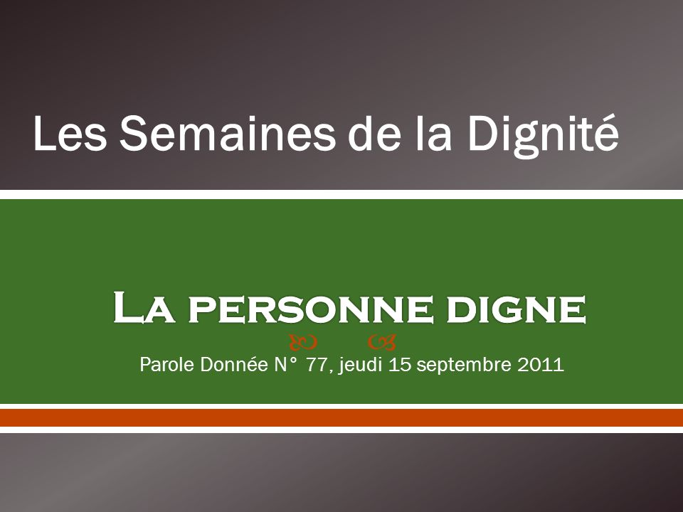 Parole Donnée N° 77, jeudi 15 septembre 2011 Les Semaines de la Dignité