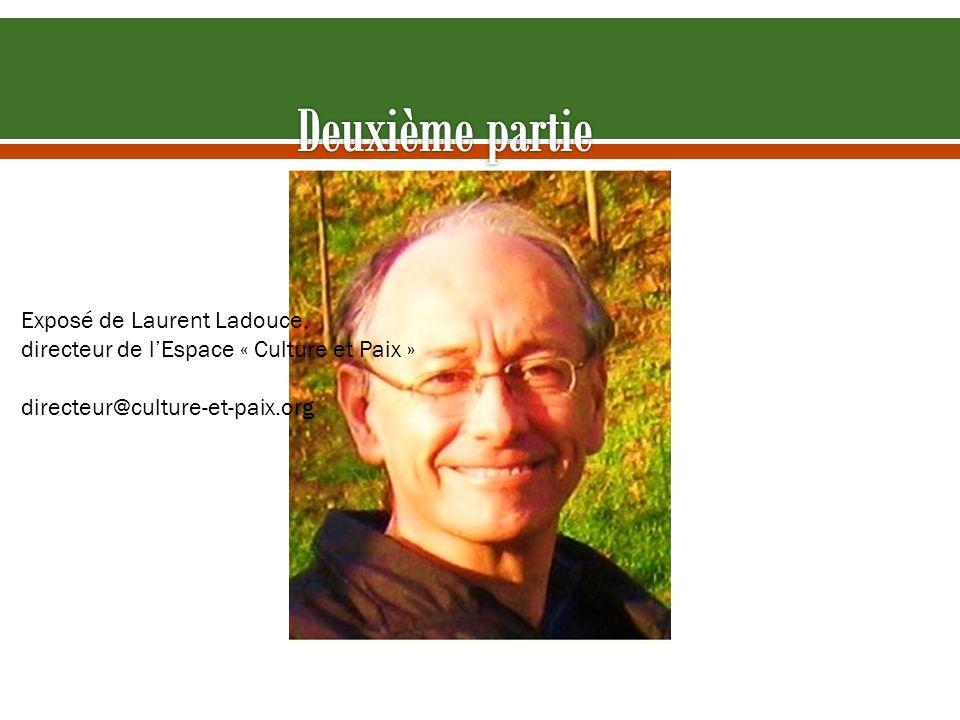 Exposé de Laurent Ladouce, directeur de lEspace « Culture et Paix » directeur@culture-et-paix.org