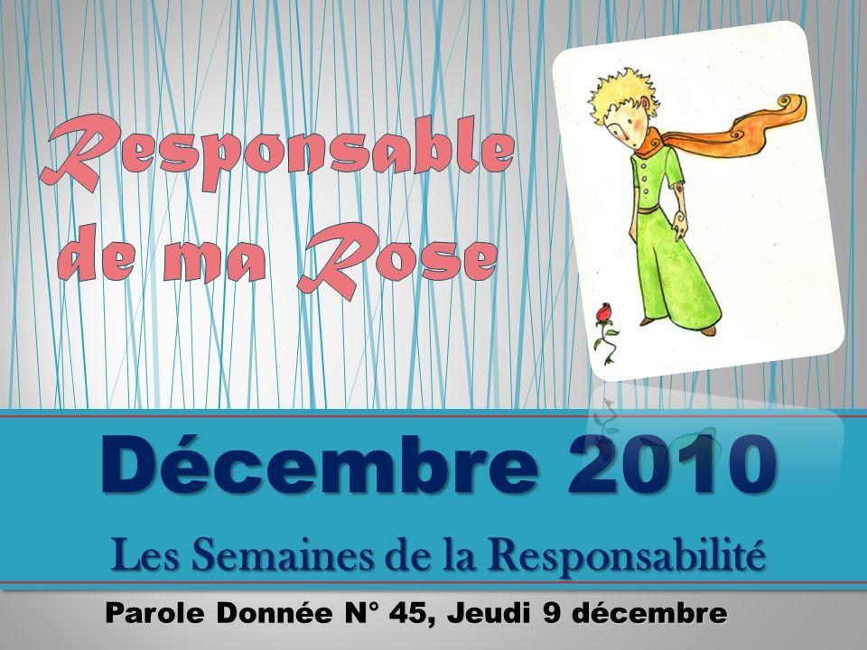 Parole Donnée N° 45, Jeudi 9 décembre Décembre 2010 Les Semaines de la Responsabilité