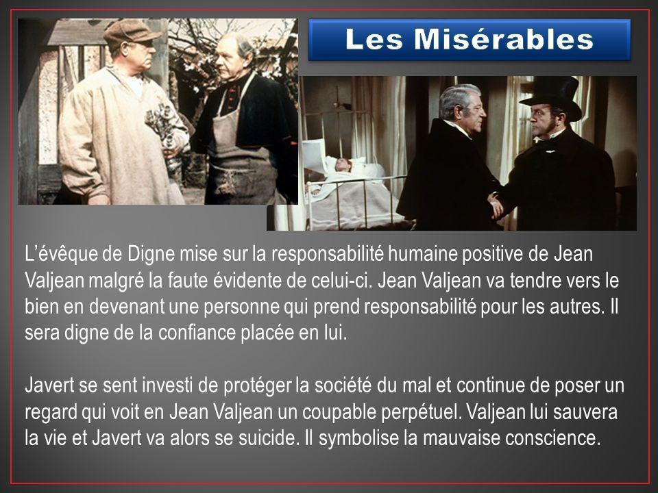 Lévêque de Digne mise sur la responsabilité humaine positive de Jean Valjean malgré la faute évidente de celui-ci. Jean Valjean va tendre vers le bien