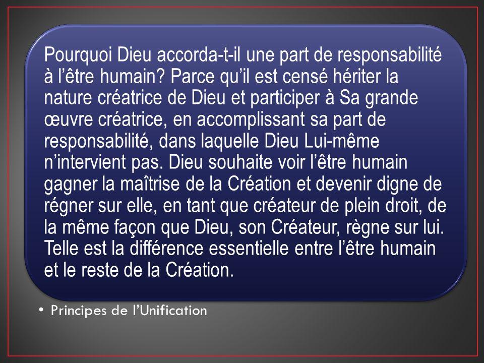 Pourquoi Dieu accorda-t-il une part de responsabilité à lêtre humain? Parce quil est censé hériter la nature créatrice de Dieu et participer à Sa gran