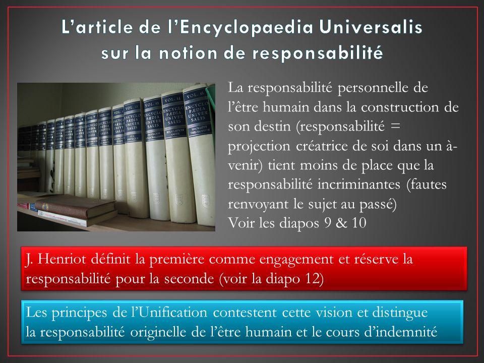 J. Henriot définit la première comme engagement et réserve la responsabilité pour la seconde (voir la diapo 12) Les principes de lUnification conteste