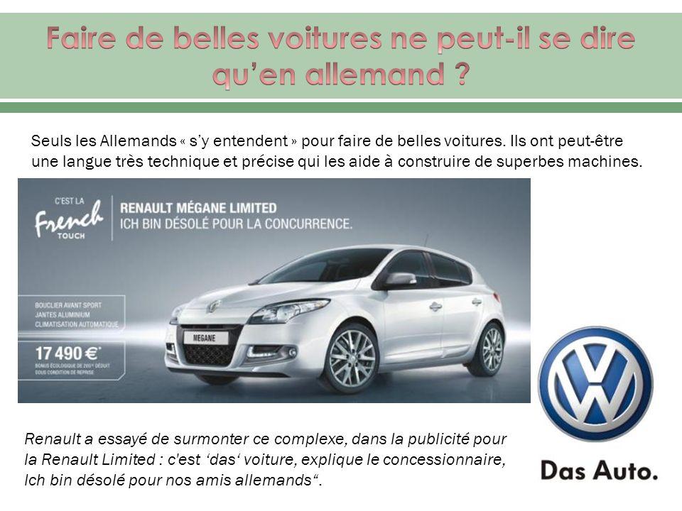 Renault a essayé de surmonter ce complexe, dans la publicité pour la Renault Limited : c'est das voiture, explique le concessionnaire, Ich bin désolé
