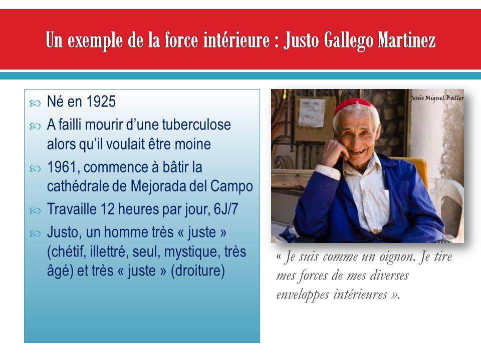 Né en 1925 A failli mourir dune tuberculose alors quil voulait être moine 1961, commence à bâtir la cathédrale de Mejorada del Campo Travaille 12 heures par jour, 6J/7 Justo, un homme très « juste » (chétif, illettré, seul, mystique, très âgé) et très « juste » (droiture) « Je suis comme un oignon.