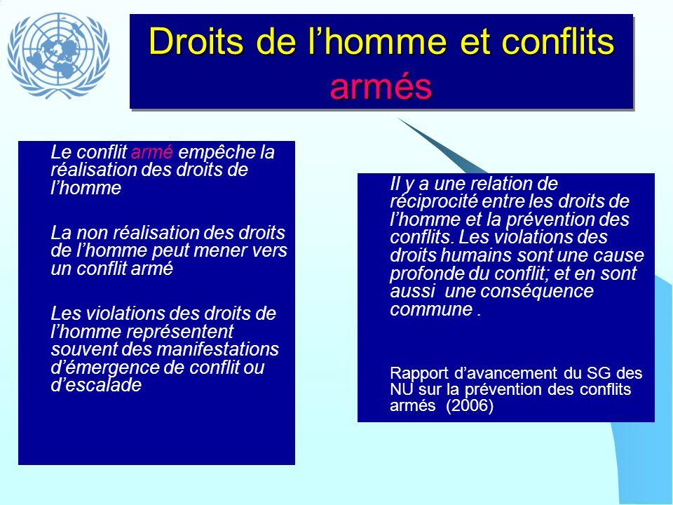 Le conflit armé empêche la réalisation des droits de lhomme La non réalisation des droits de lhomme peut mener vers un conflit armé Les violations des