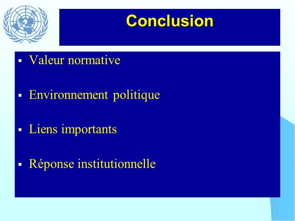 Conclusion Valeur normative Environnement politique Liens importants Réponse institutionnelle