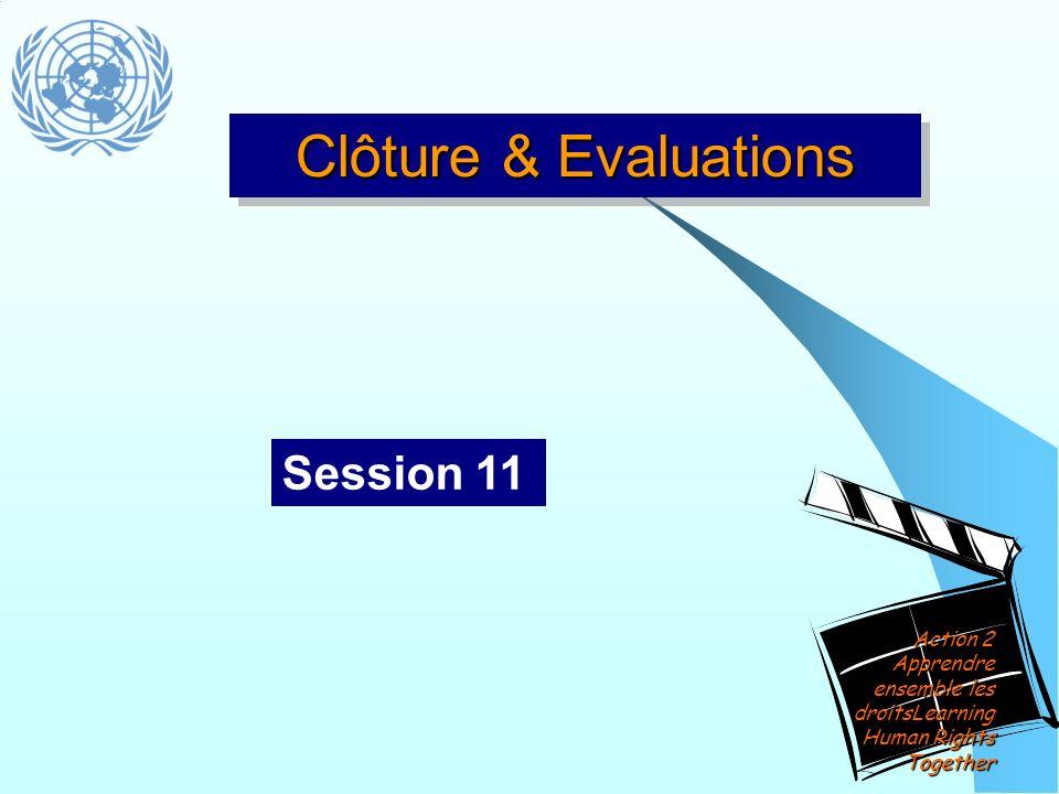 Clôture & Evaluations Session 11 Action 2 Apprendre ensemble les droitsLearning Human Rights Together