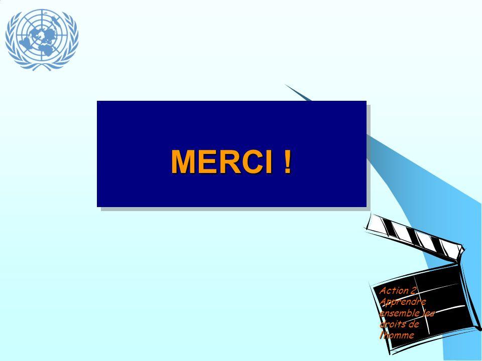 Action 2 Apprendre ensemble les droits de lhomme MERCI !