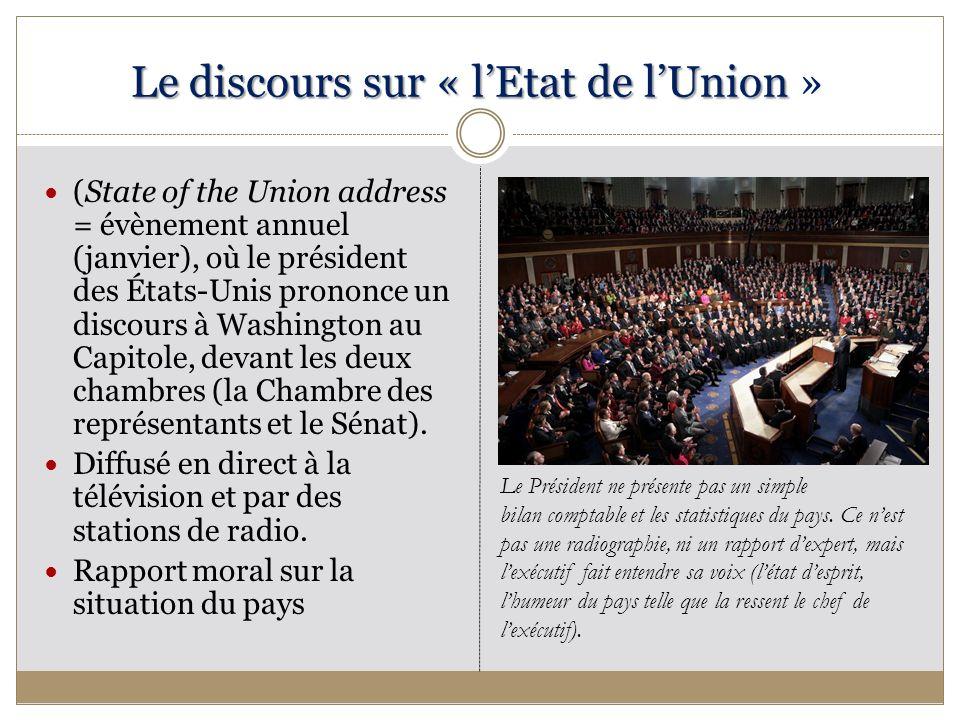 Le discours sur « lEtat de lUnion Le discours sur « lEtat de lUnion » (State of the Union address = évènement annuel (janvier), où le président des États-Unis prononce un discours à Washington au Capitole, devant les deux chambres (la Chambre des représentants et le Sénat).