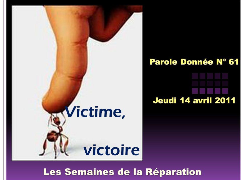 Les Semaines de la Réparation Victime, victoire