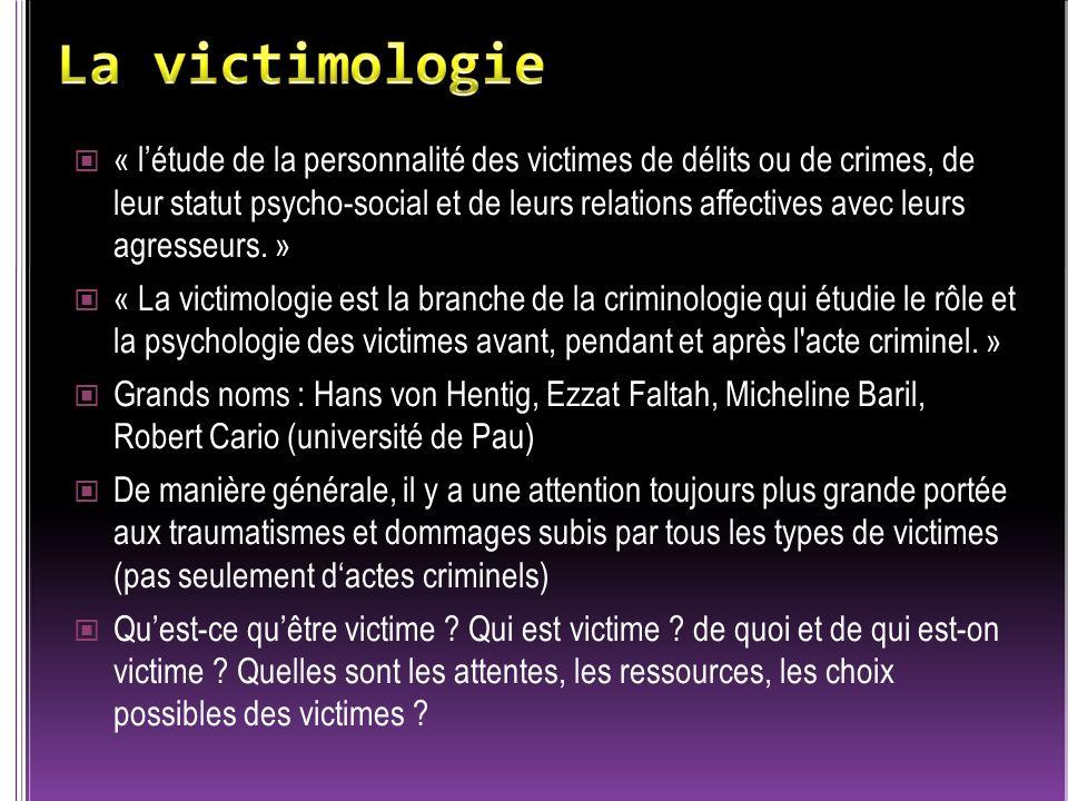 « létude de la personnalité des victimes de délits ou de crimes, de leur statut psycho-social et de leurs relations affectives avec leurs agresseurs.