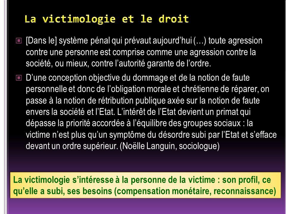 [Dans le] système pénal qui prévaut aujourdhui (…) toute agression contre une personne est comprise comme une agression contre la société, ou mieux, c