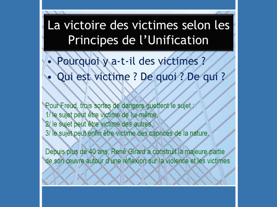 La victoire des victimes selon les Principes de lUnification Pourquoi y a-t-il des victimes .