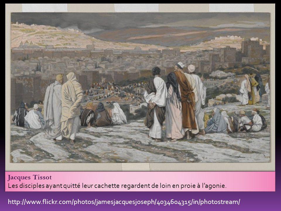 Jacques Tissot Les disciples ayant quitté leur cachette regardent de loin en proie à lagonie.