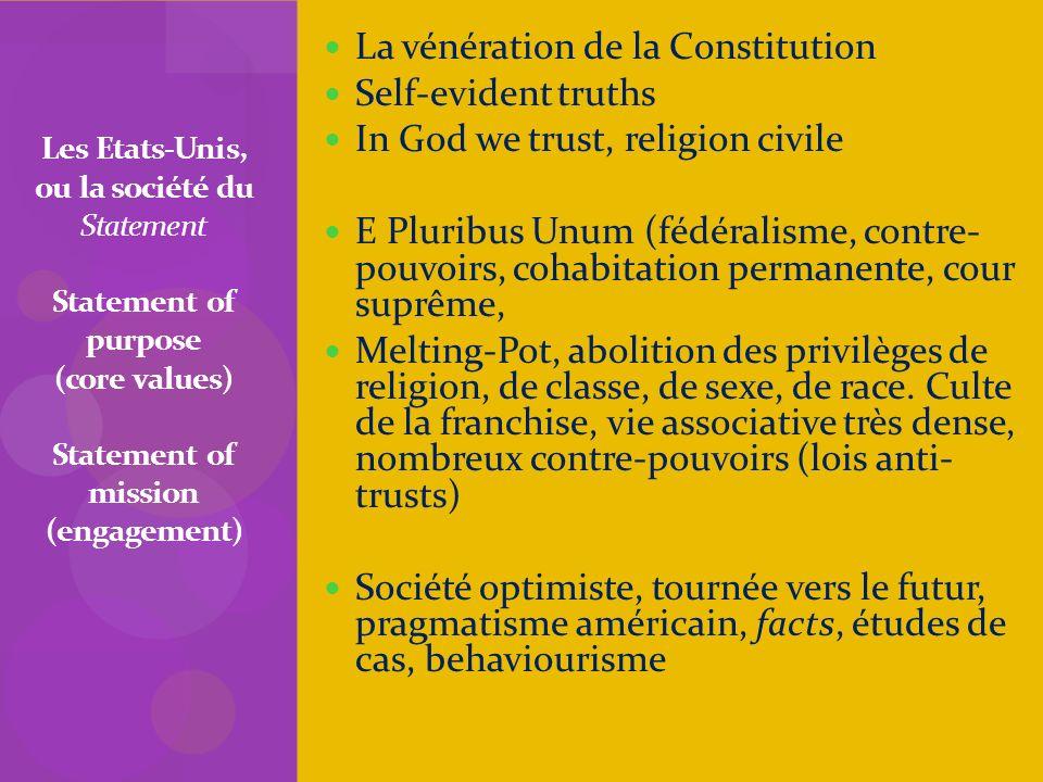 Les Etats-Unis, ou la société du Statement Statement of purpose (core values) Statement of mission (engagement) La vénération de la Constitution Self-