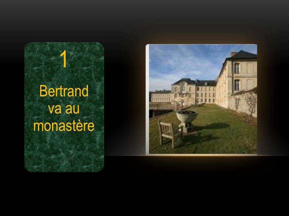1 Bertrand va au monastère