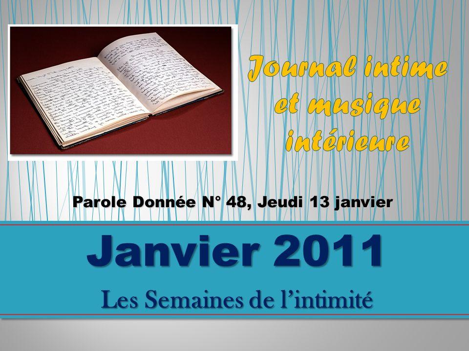 Parole Donnée N° 48, Jeudi 13 janvier Janvier 2011 Les Semaines de lintimité