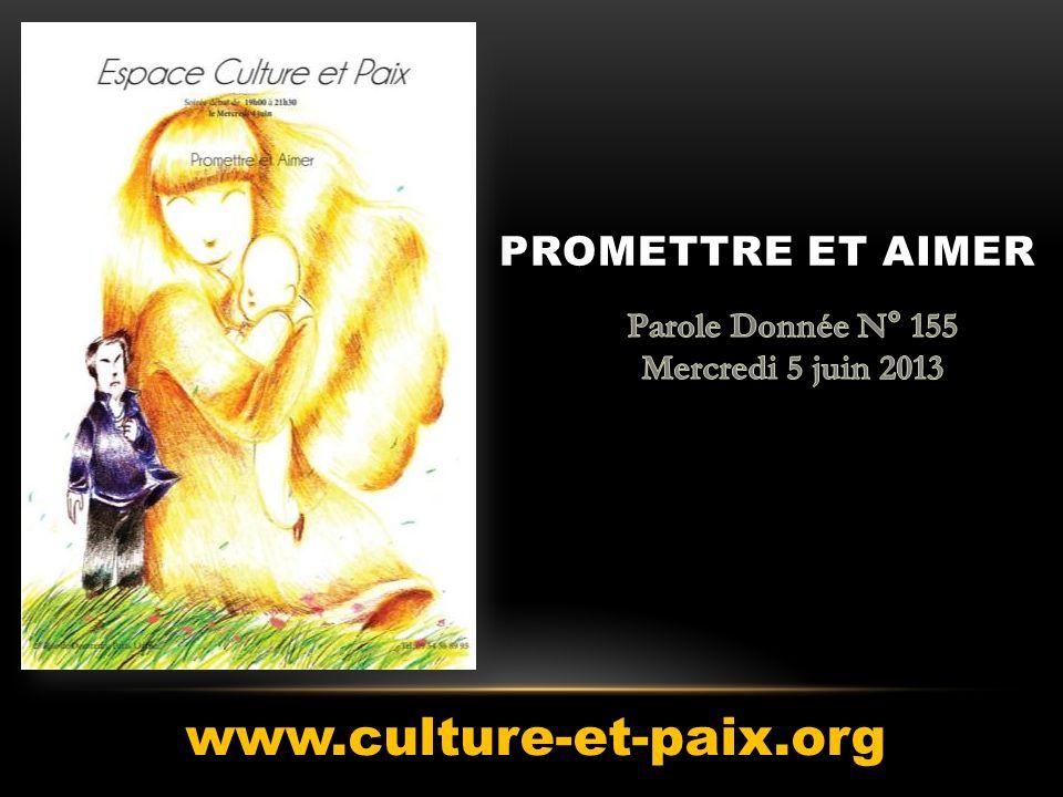 PROMETTRE ET AIMER www.culture-et-paix.org
