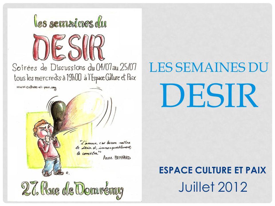 LES SEMAINES DU DESIR ESPACE CULTURE ET PAIX Juillet 2012