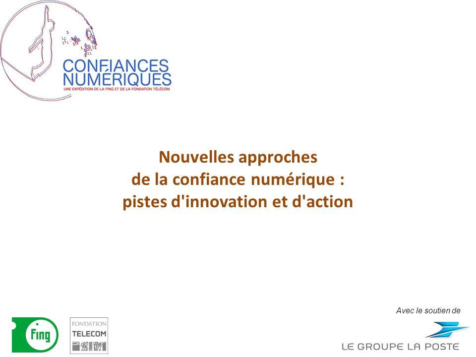 Nouvelles approches de la confiance numérique : pistes d innovation et d action Avec le soutien de