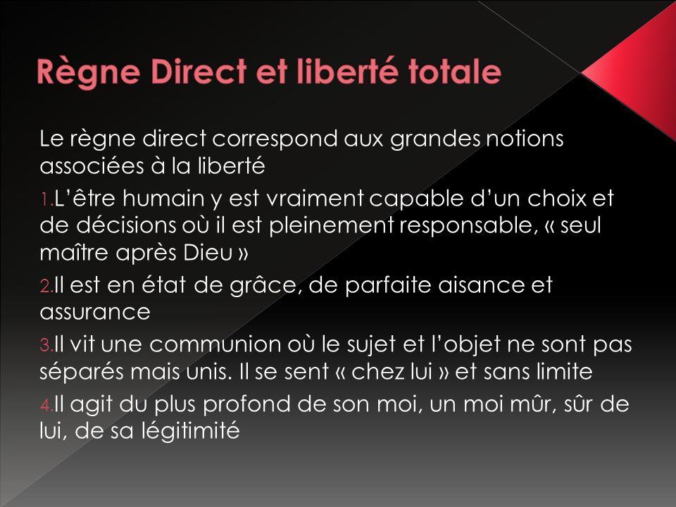 Le règne direct correspond aux grandes notions associées à la liberté 1.