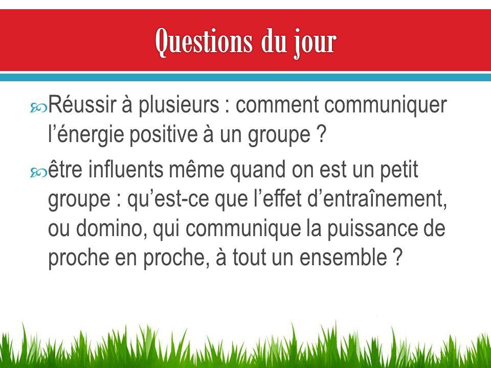 Réussir à plusieurs : comment communiquer lénergie positive à un groupe ? être influents même quand on est un petit groupe : quest-ce que leffet dentr