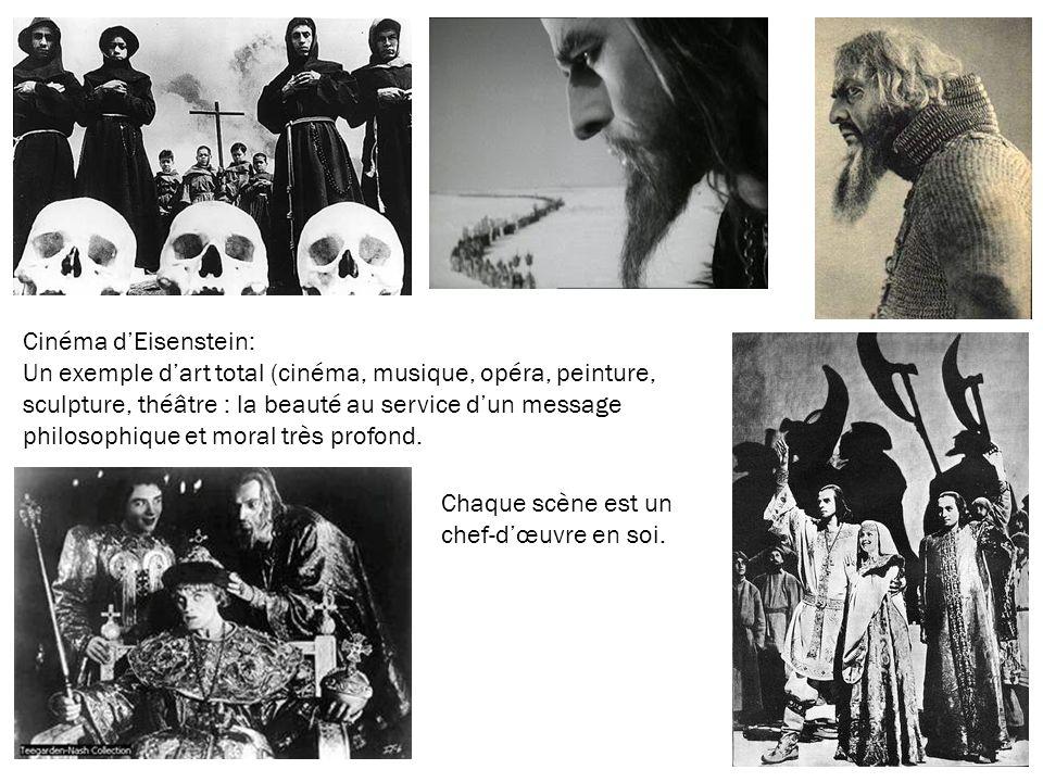 Cinéma dEisenstein: Un exemple dart total (cinéma, musique, opéra, peinture, sculpture, théâtre : la beauté au service dun message philosophique et mo