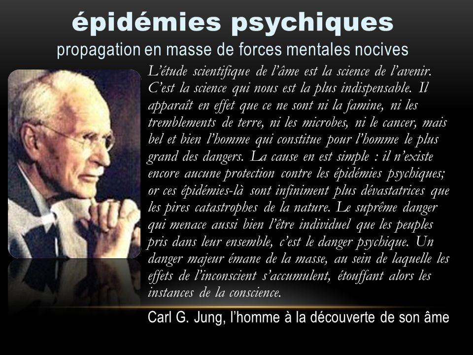 épidémies psychiques propagation en masse de forces mentales nocives Létude scientifique de lâme est la science de lavenir. Cest la science qui nous e