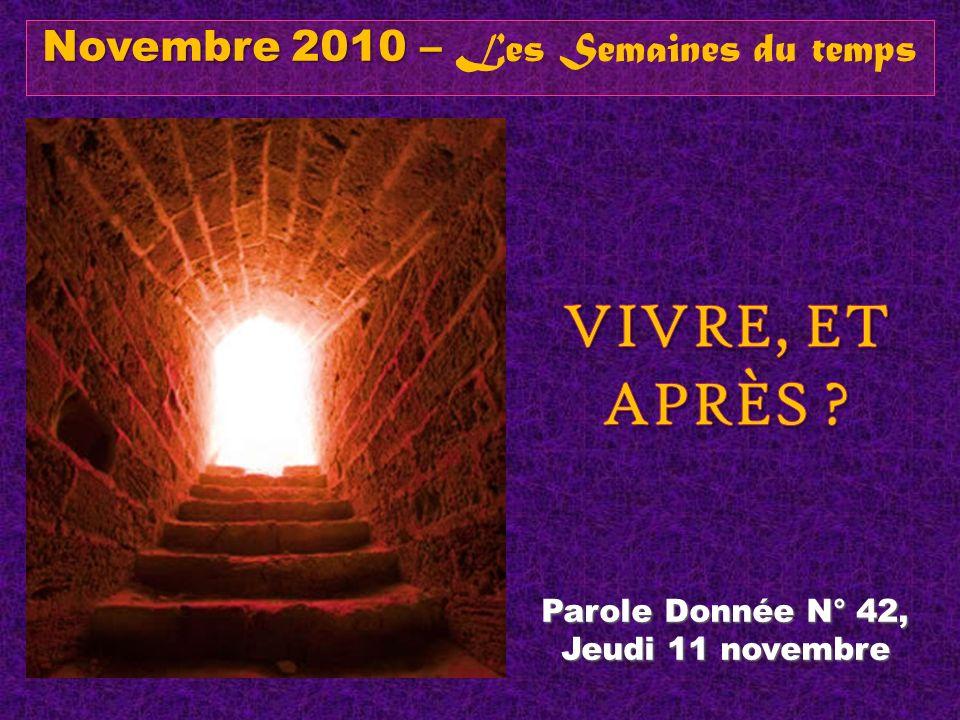 Parole Donnée N° 42, Jeudi 11 novembre Novembre 2010 – Novembre 2010 – Les Semaines du temps