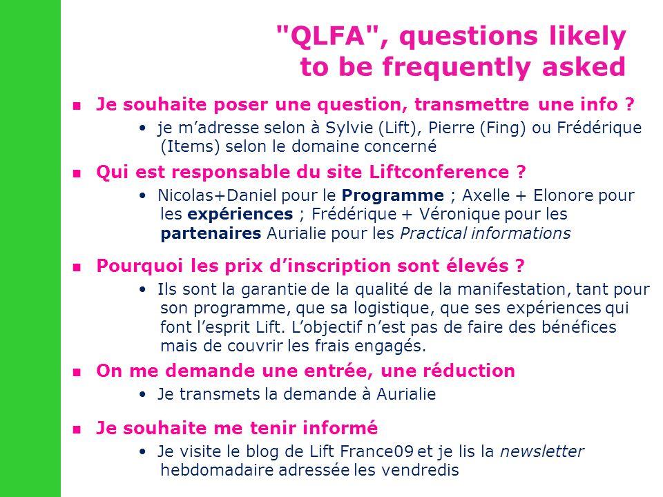 Je souhaite poser une question, transmettre une info ? je madresse selon à Sylvie (Lift), Pierre (Fing) ou Frédérique (Items) selon le domaine concern