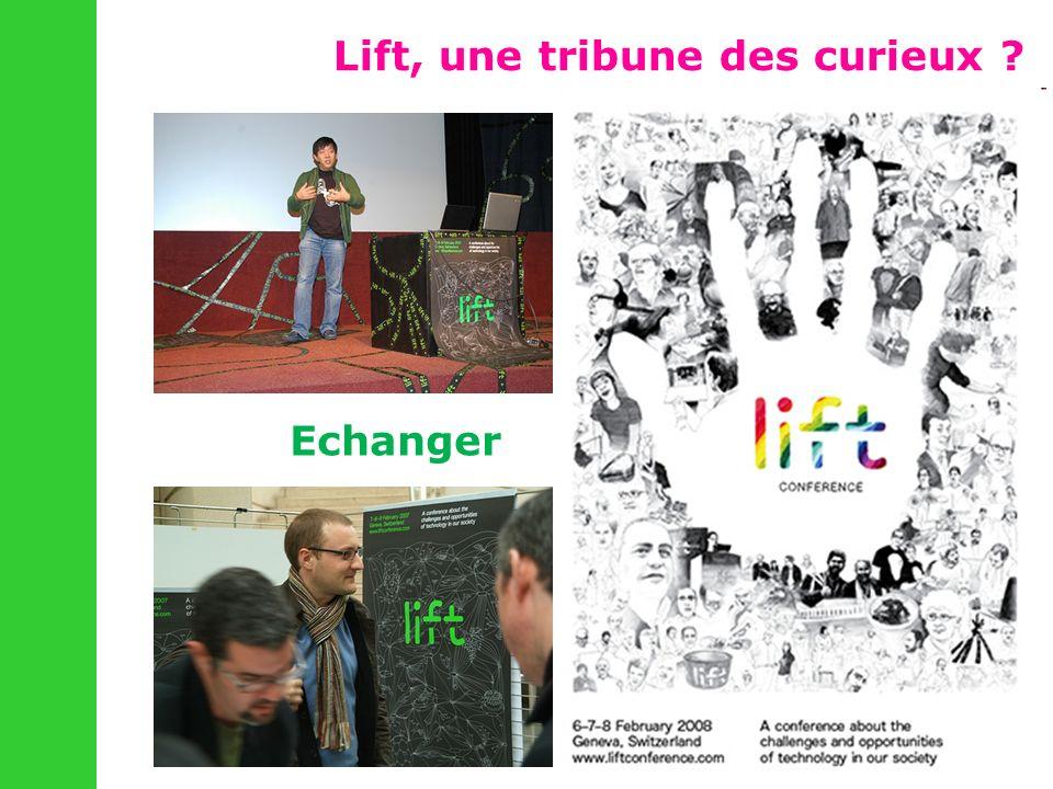 Lift, une tribune des curieux Echanger