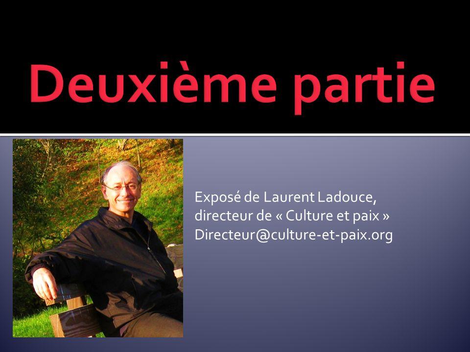 Exposé de Laurent Ladouce, directeur de « Culture et paix » Directeur@culture-et-paix.org