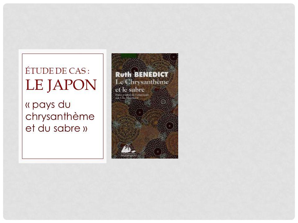 « pays du chrysanthème et du sabre » ÉTUDE DE CAS : LE JAPON