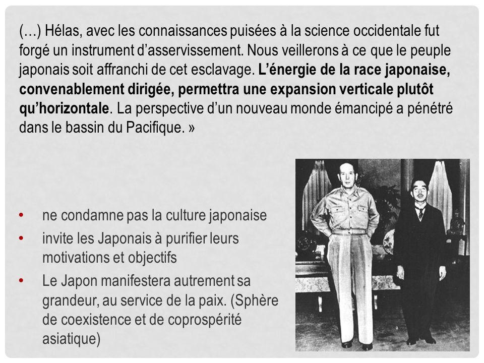 ne condamne pas la culture japonaise invite les Japonais à purifier leurs motivations et objectifs Le Japon manifestera autrement sa grandeur, au service de la paix.