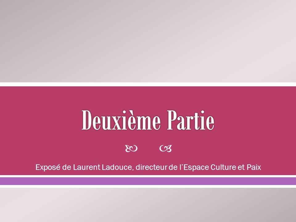 Exposé de Laurent Ladouce, directeur de lEspace Culture et Paix