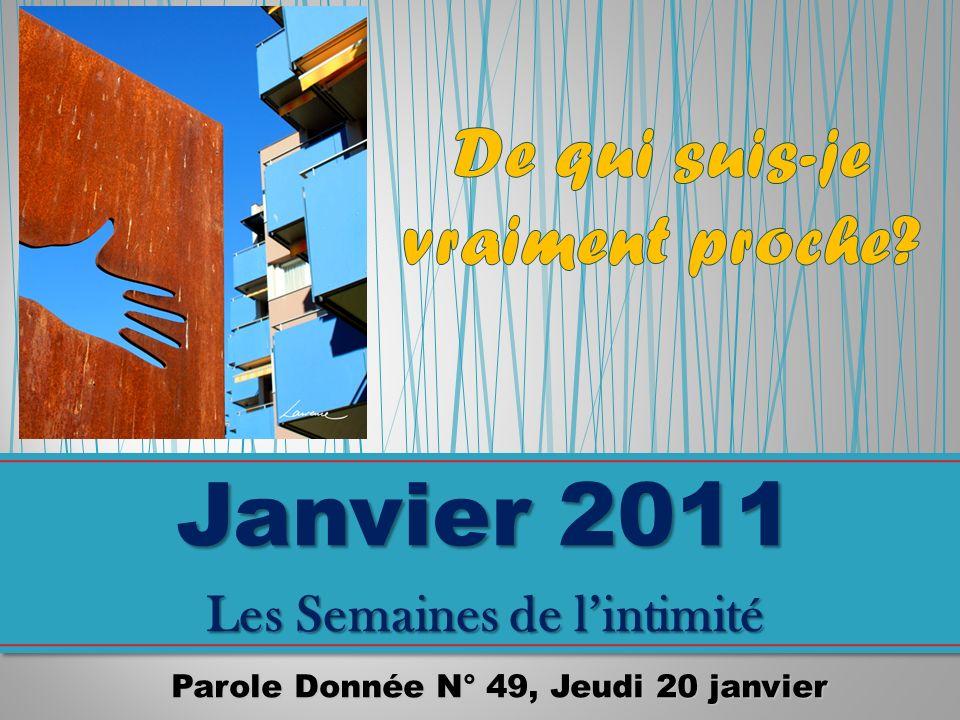 Janvier 2011 Les Semaines de lintimité Parole Donnée N° 49, Jeudi 20 janvier