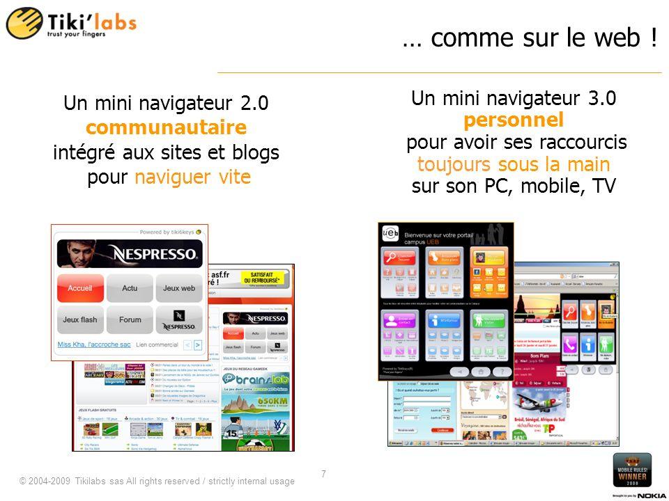 © 2004-2009 Tikilabs sas All rights reserved / strictly internal usage 8 En partenariat avec Orange, un portail simplifié et multi- écrans sur 6 touches pour le Campus de Bretagne .