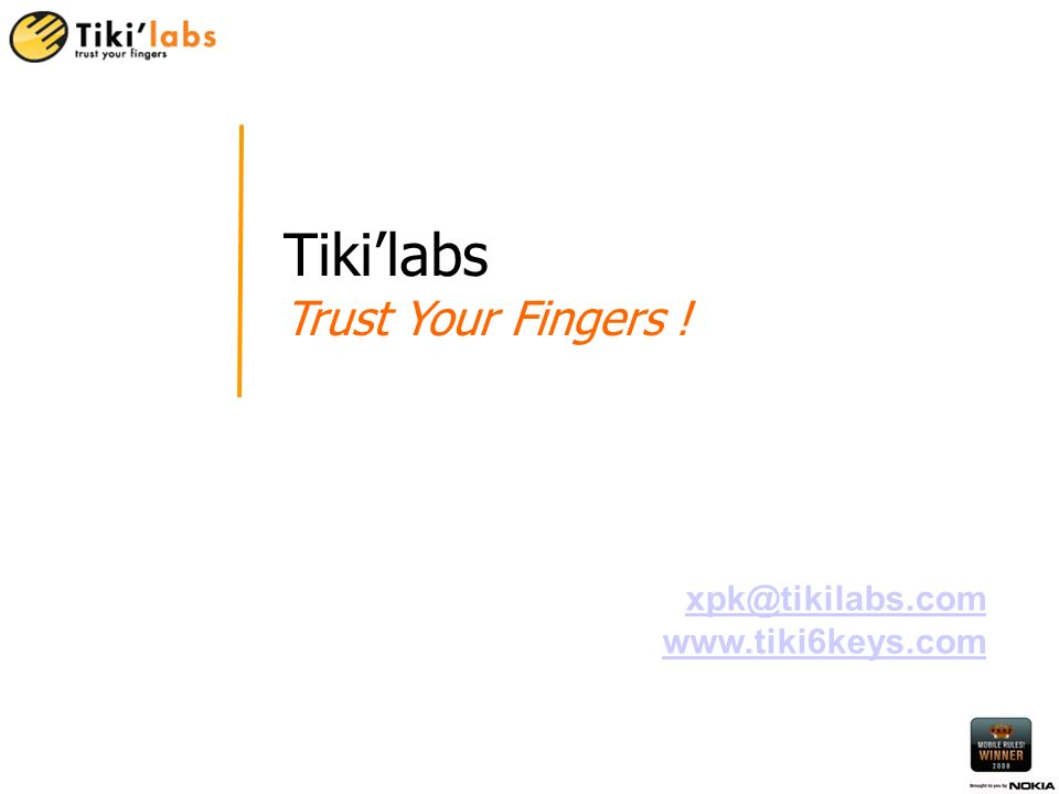 © 2004-2009 Tikilabs sas All rights reserved / strictly internal usage 9 Tikilabs Trust Your Fingers .