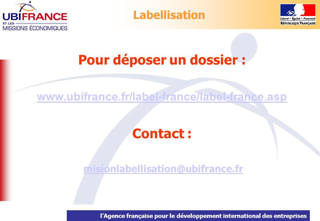 lAgence française pour le développement international des entreprises Pour déposer un dossier : www.ubifrance.fr/label-france/label-france.asp Contact