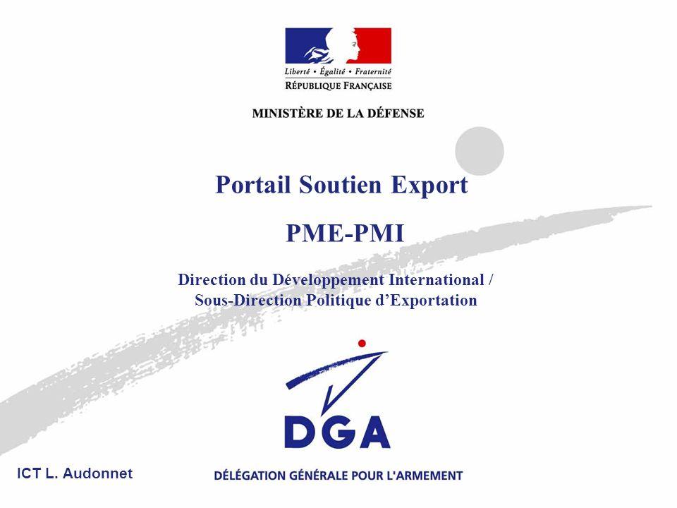Portail Soutien Export PME-PMI Direction du Développement International / Sous-Direction Politique dExportation ICT L.
