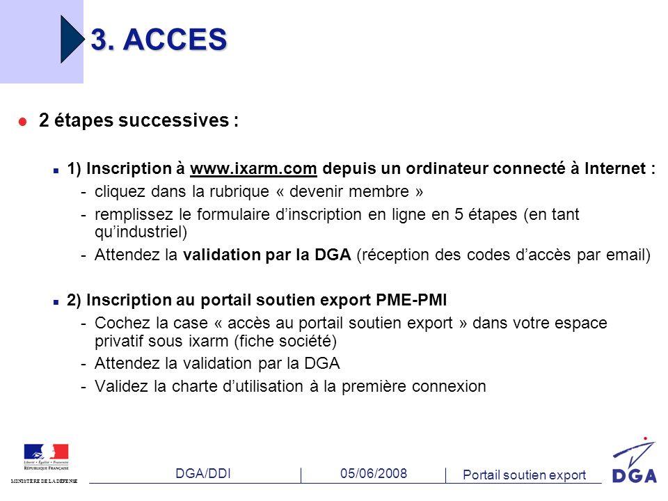 DGA/DDI MINISTÈRE DE LA DÉFENSE 05/06/2008 Portail soutien export 3.