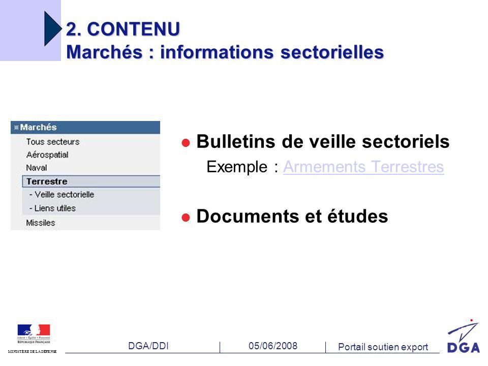 DGA/DDI MINISTÈRE DE LA DÉFENSE 05/06/2008 Portail soutien export Bulletins de veille sectoriels Exemple : Armements TerrestresArmements Terrestres Documents et études 2.