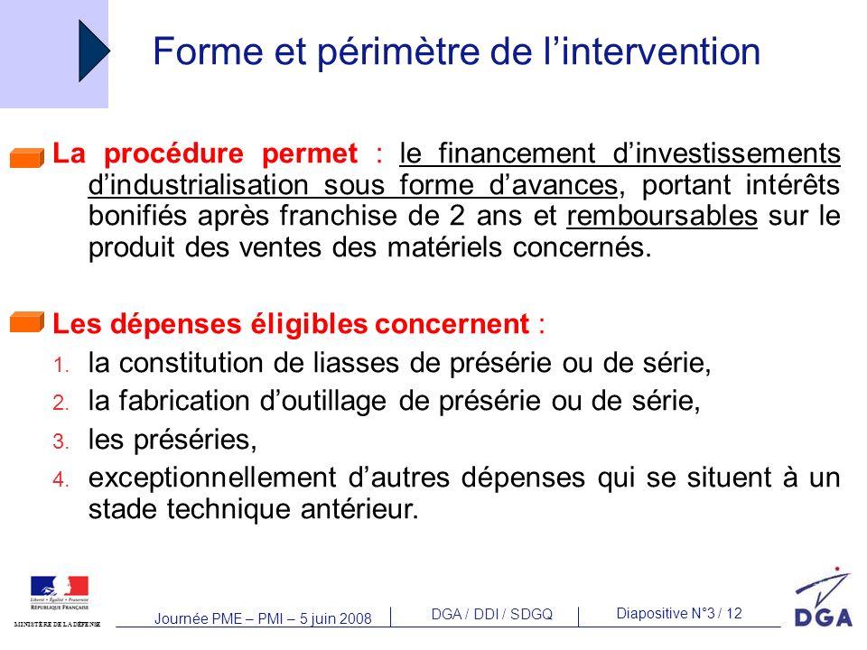 DGA / DDI / SDGQ Diapositive N°3 / 12 MINISTÈRE DE LA DÉFENSE Journée PME – PMI – 5 juin 2008 Forme et périmètre de lintervention La procédure permet